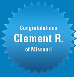 Congratulations Clement R. of Missouri