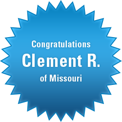 Congratulations Clement R. of Missouri